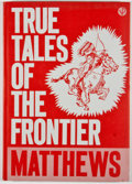 Books:First Editions, Joseph Edwin Blanton [editor]. Sallie Reynolds Matthews. TrueTales of the Frontier. Albany: Venture Press, 1961...
