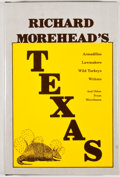 Books:First Editions, Richard Morehead. Richard Morehead's Texas. Burnet: Eakin,[1982]. First edition. Octavo. Publisher's binding and du...