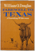 Books:First Editions, William O. Douglas. Farewell to Texas: A VanishingWilderness. New York: McGraw-Hill, [1967]. First edition.Octavo....