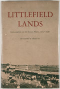 Books:First Editions, David B. Gracy II. Littlefield Lands: Colonization of the TexasPlains, 1912-1920. Austin: University of Texas Press...
