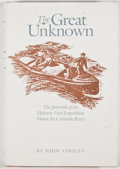 Books:First Editions, John Cooley. The Great Unknown: The Journals of the HistoricFirst Expedition Down the Colorado River. [n. p.]: ...