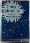 Books:First Editions, Mary Austin. Starry Adventure. Boston: Houghton Mifflin,1931. First edition. Octavo. Publisher's binding and dust j...