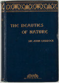 Books:First Editions, John Lubbock. The Beauties of Nature. New York: Macmillan,1892. First edition. Octavo. Publisher's binding. Minor r...