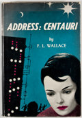Books:First Editions, F. L. Wallace. Address: Centauri. New York: Gnome Press,[1955]. First edition, first printing. Octavo. Publisher's ...