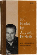 Books:Science Fiction & Fantasy, [August Derleth]. 100 Books by August Derleth. Forward by Donald Wandrei. Sauk City, Wisconsin: Arkham House: Pu...