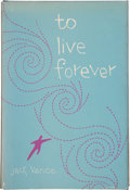 Books:Signed Editions, Jack Vance. To Live Forever. New York: Ballantine Books,[1956]. First edition. Signed by the author. Octavo...