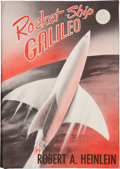 Books:First Editions, Robert A. Heinlein. Rocket Ship Galileo. New York: CharlesScribner's Sons, [1947]. First edition, Octavo. 212 pages...