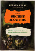 Books:Science Fiction & Fantasy, Gerald Kersh. The Secret Masters. New York: Ballantine Books, [1953]. First edition. Octavo. 225 pages plus note...