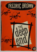 Books:First Editions, Fredric Brown. The Deep End. New York: E. P. Dutton &Company, 1952. First edition. Octavo. 220 pages. Publisher's g...
