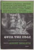 Books:Horror & Supernatural, August Derleth, editor. Over the Edge. Sauk City, Wisconsin:Arkham House: Publishers, 1964. First edition. In...