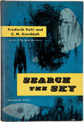 Books:Science Fiction & Fantasy, Frederik Pohl and C. M. Kornbluth. Search the Sky. New York: Ballantine Books, [1954]. First edition. Signed b...