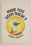 Books:Signed Editions, Isaac Asimov. Have You Seen These? Boston: NESFA, 1974. First edition, limited to 500 numbered copies of which this ...