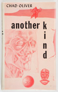 Books:First Editions, Chad Oliver. Another Kind. New York: Ballantine, [1955].First edition, first printing. Octavo. 170 pages. Publi...