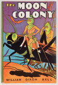 Books:First Editions, William Dixon Bell. The Moon Colony. Chicago: GoldsmithPublishing, [1937]. First edition, later binding. Octavo. 24...