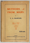 Books:First Editions, L. A. Mawson. Methods From Mars. London: Arthur H.Stockwell, [1913]. First edition, first printing. Octavo. 208pag...