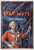 Books:Signed Editions, Poul Anderson. Star Ways. New York: Avalon Books, [1956].First edition, first printing. Inscribed by Poul to Weis...