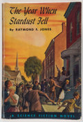 Books:First Editions, Raymond F. Jones. The Year When Stardust Fell. Philadelphia:Winston, [1958]. First edition, first printing. Octavo....