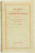 Books:Science Fiction & Fantasy, H. G. Wells. The Book of Catherine Wells. London: Chatto and Windus, 1928. First edition. Inscribed by Wells, ...