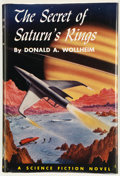 Books:First Editions, Donald A. Wollheim. The Secret of Saturn's Rings.Philadelphia: Winston, [1954]. First edition, first printing.Octa...