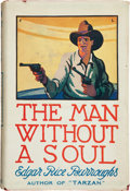 Books:Signed Editions, Edgar Rice Burroughs. The Man Without a Soul. London:Methuen & Co., [1922]. First British edition. Inscribed by D...