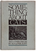 Books:Horror & Supernatural, H. P. Lovecraft. Something About Cats and Other Pieces. Sauk City, Wisconsin: Arkham House, 1949. Octavo. 306 pa...
