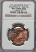Errors, 1976 50C Kennedy Half Dollar -- Obverse Clad Layer Missing 9.2 Grams -- MS66 NGC....