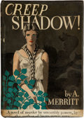 Books:First Editions, Abraham Merritt. Creep Shadow! Garden City: The Crime Club,Inc. by Doubleday, Doran & Company, [1934]. First editio...