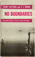 Books:First Editions, Henry Kuttner and C. L. Moore. No Boundaries. New York:Ballantine Books, [1955]. First edition. Small octavo. 149 p...