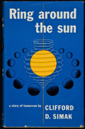 Books:First Editions, Clifford D. Simak. Ring Around the Sun. New York: Simon andSchuster, 1953. First edition, first printing. Octavo. 2...