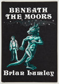Books:Signed Editions, Brian Lumley. Beneath the Moors. Sauk City: Arkham House, 1974. First edition. Inscribed to Jerry Weist by Lum...