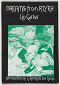 Books:Signed Editions, Lin Carter. Dreams from R'lyeh. Sauk City: Arkham House,1975. Dust jacket art by Tim Kirk. Inscribed to Jerry Wei...