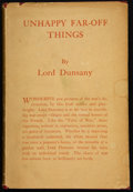 Books:First Editions, Lord Dunsany. Unhappy Far-Off Things. Boston: Little, Brown,1919. First edition (preceding the British edition by a...