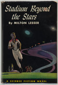 Books:First Editions, Milton Lesser. Stadium Beyond the Stars. Philadelphia: JohnC. Winston, [1960]. First edition. Octavo. 206 pages. P...