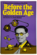 Books:Signed Editions, Isaac Asimov, editor. Before the Golden Age, A Science FictionAnthology of the 1930s. Garden City: Doubleday, 1974....