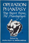 Books:Signed Editions, Donald A. Wollheim, editor. Operation: Phantasy. Rego Park: The Phantagraph Press, 1967. First edition. Limite...