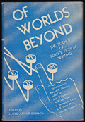 Books:Signed Editions, Lloyd Arthur Eshbach, editor. Of Worlds Beyond: The Science ofScience Fiction Writing. Reading: Fantasy Press, 1947...
