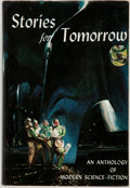 Books:Signed Editions, William Sloan, editor. Stories for Tomorrow. An Anthology of Modern Science Fiction. New York: Funk & Wagnalls, ...