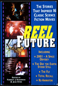 Books:Signed Editions, [Forrest J. Ackerman and Jean Stine, editors]. Reel Future. The Stories That Inspired 16 Classic Science Fiction M...