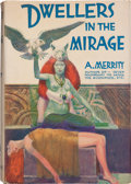 Books:Science Fiction & Fantasy, Abraham Merritt: Dwellers in the Mirage. New York: Liveright, Inc., [1932]. First edition. Octavo. 295 pages. Publis...
