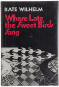 Books:Science Fiction & Fantasy, Kate Wilhelm. Where Late the Sweet Birds Sang. New York, et al.: Harper & Row, Publishers, [1976]. First edition...