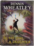 Books:First Editions, Dennis Wheatley. To the Devil -- A Daughter. London:Hutchinson, [1953]. First edition. Publisher's binding and ...