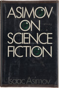 Books:Signed Editions, Isaac Asimov. Asimov on Science Fiction. Garden City: Doubleday, 1981. First edition. Signed by Asimov on title ...