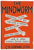 Books:Science Fiction & Fantasy, C. M. Kornbluth. The Mindworm. London: Michael Joseph, [1955]. First British edition. Octavo. 256 pages. Publish...