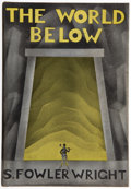 Books:First Editions, S. Fowler Wright. The World Below. New York: Longmans, Greenand Co., 1930. First edition. Publisher's binding and d...