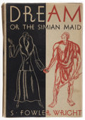 "Books:First Editions, S. Fowler Wright. Dream or The Simian Maid. London: Harrap,[1930]. Stamped ""Proof Copy"" on front board. Octavo...."