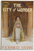 Books:Science Fiction & Fantasy, E. Charles Vivian. City of Wonder. New York: Moffat, Yard& Company, 1923. Second edition. Publisher's binding and d...