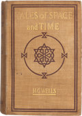 Books:First Editions, H. G. Wells. Tales of Space and Time. London and New York:Harper & Brothers Publishers, 1900 [i.e. 1899]. First...