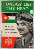 Books:First Editions, King Hussein I of Jordan. Uneasy Lies the Head. [n. p.]:Bernard Geis Associates, [1962]. First edition, first print...