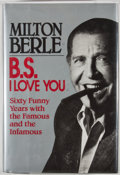 Books:First Editions, Milton Berle. B.S. I Love You. New York: McGraw-Hill,[1988]. First edition, first printing. Octavo. Publisher's...
