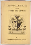 Books:Signed Editions, Florence Johnson Scott. INSCRIBED. Historical Heritage of the Lower Rio Grande. San Antonio: Naylor, [1937]. First e...